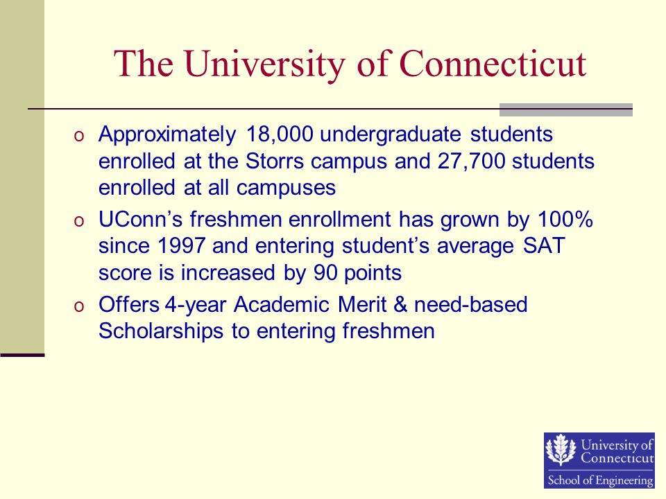 The University of Connecticut o Completed the 10-year UCONN 2000 initiative that has invested $1 billion in buildings and infrastructure.