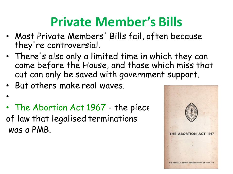 Private Members Bills Most Private Members Bills fail, often because they re controversial.