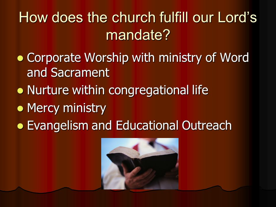 How does the church fulfill our Lords mandate.