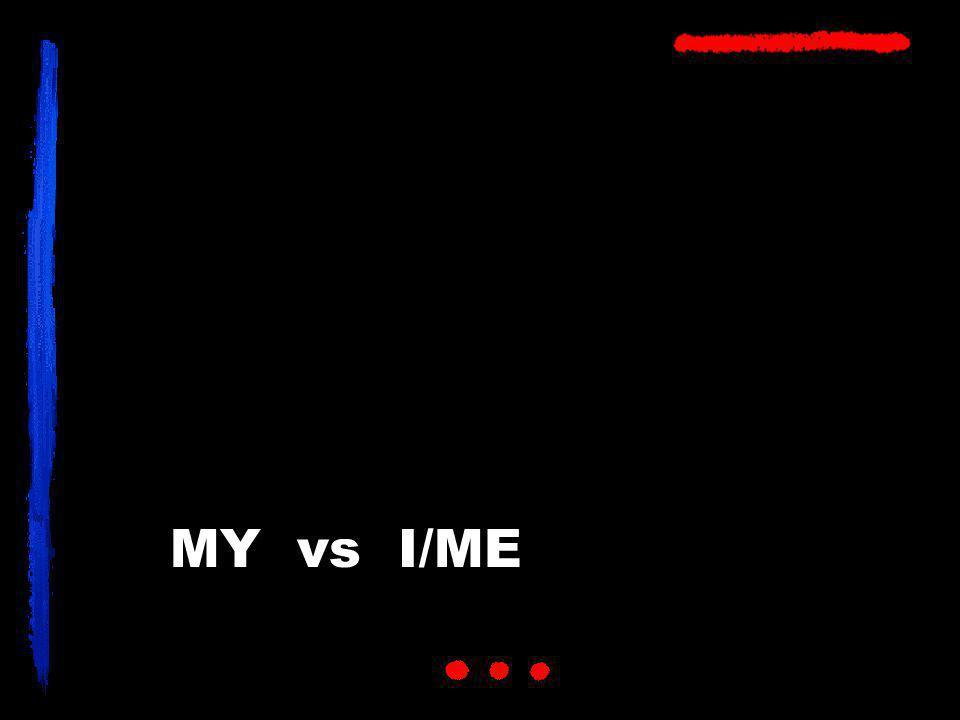 MY vs I/ME