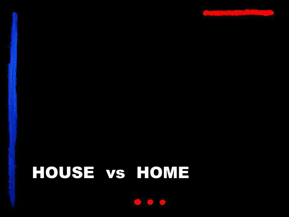 HOUSE vs HOME