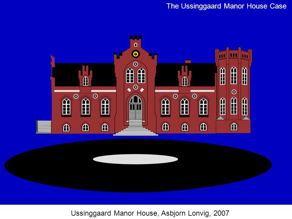 Ussinggaard Manor House, Asbjorn Lonvig, 2007 The Ussinggaard Manor House Case