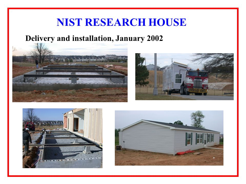 NIST RESEARCH HOUSE Delivery and installation, January 2002