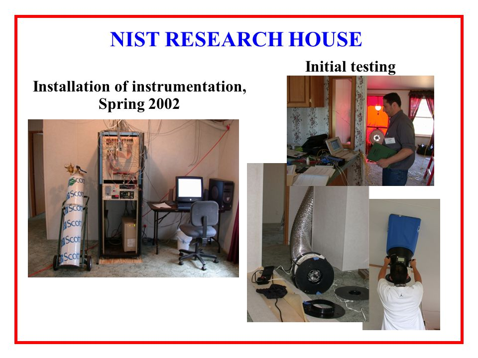 NIST RESEARCH HOUSE Installation of instrumentation, Spring 2002 Initial testing