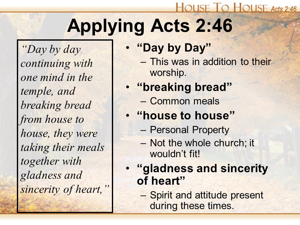 Applying Acts 2:46 Day by Day –This was in addition to their worship.