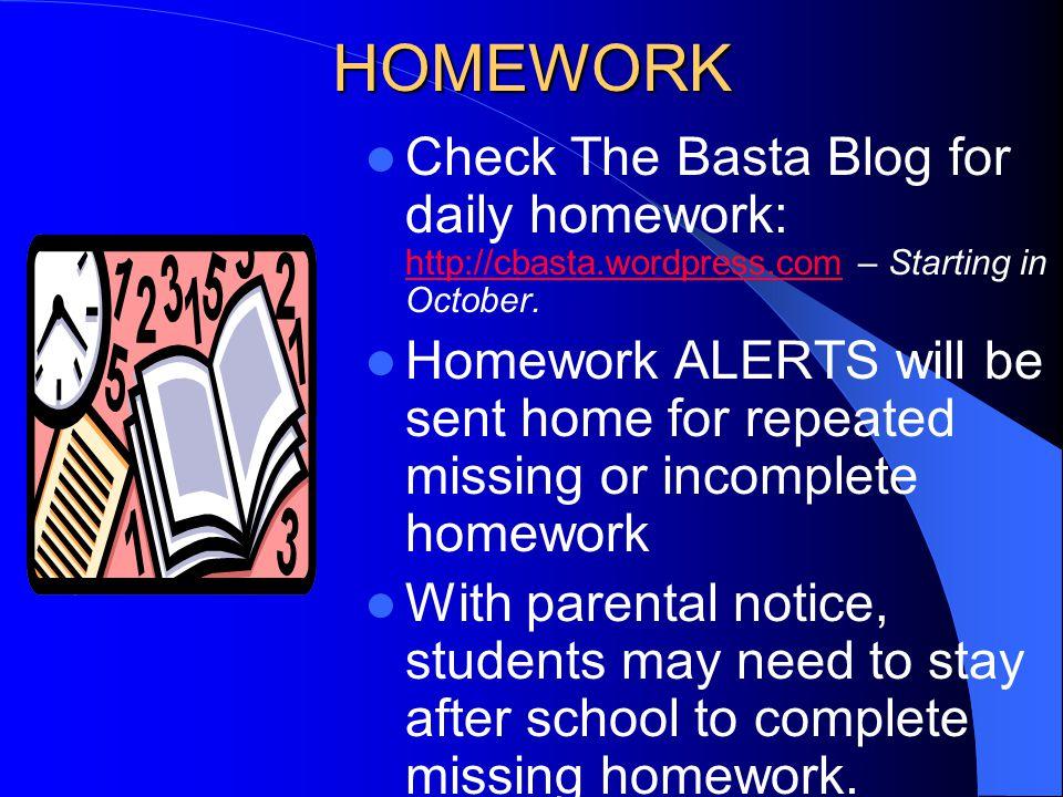 HOMEWORK Check The Basta Blog for daily homework: http://cbasta.wordpress.com – Starting in October.