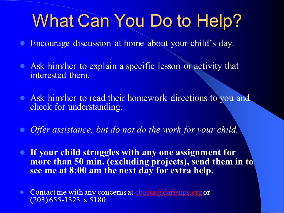 What Can You Do to Help. Encourage discussion at home about your childs day.