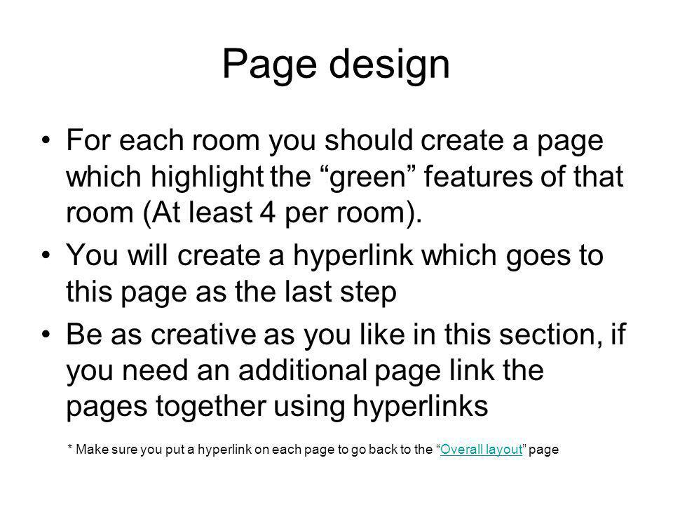 Page design For each room you should create a page which highlight the green features of that room (At least 4 per room).