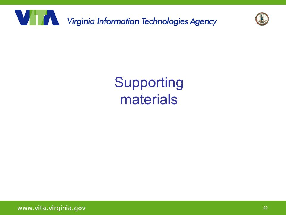 22 www.vita.virginia.gov Supporting materials