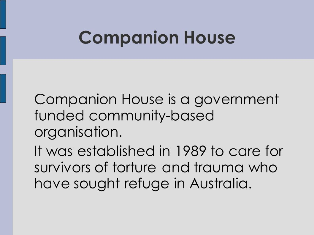Companion House Companion House is a government funded community-based organisation.