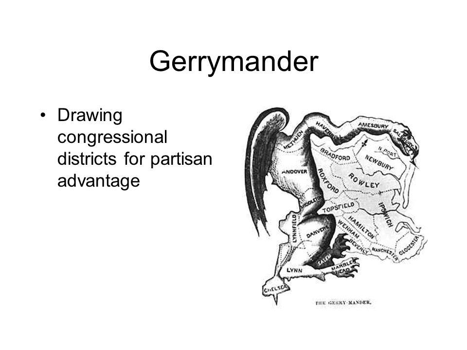 Gerrymander Drawing congressional districts for partisan advantage