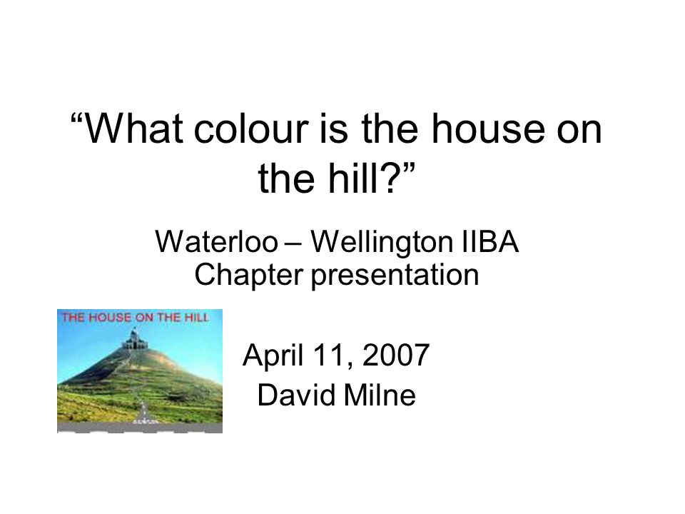 What colour is the house on the hill.