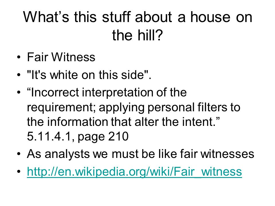 Whats this stuff about a house on the hill? Fair Witness