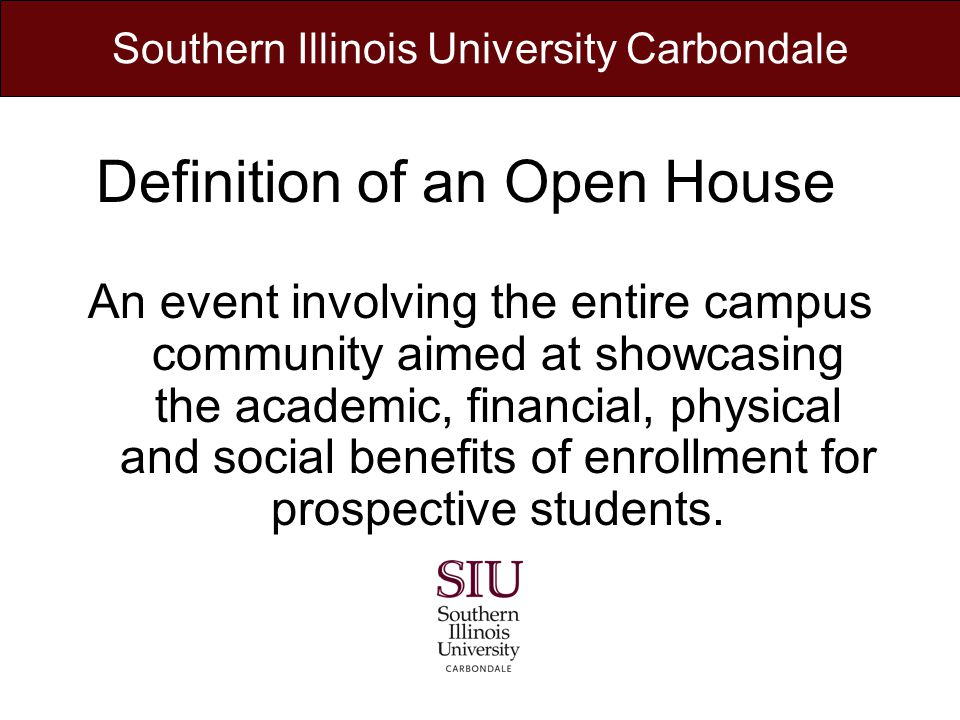 Definition of an Open House An event involving the entire campus community aimed at showcasing the academic, financial, physical and social benefits of enrollment for prospective students.