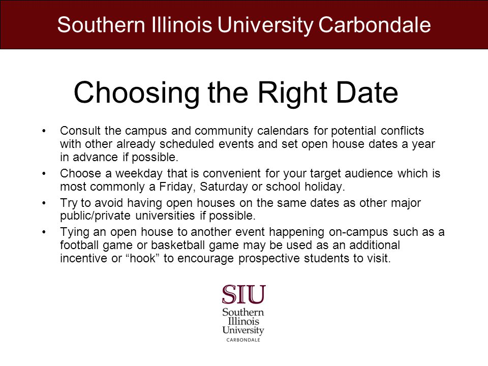 Choosing the Right Date Consult the campus and community calendars for potential conflicts with other already scheduled events and set open house dates a year in advance if possible.