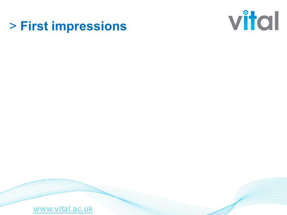 > First impressions www.vital.ac.uk