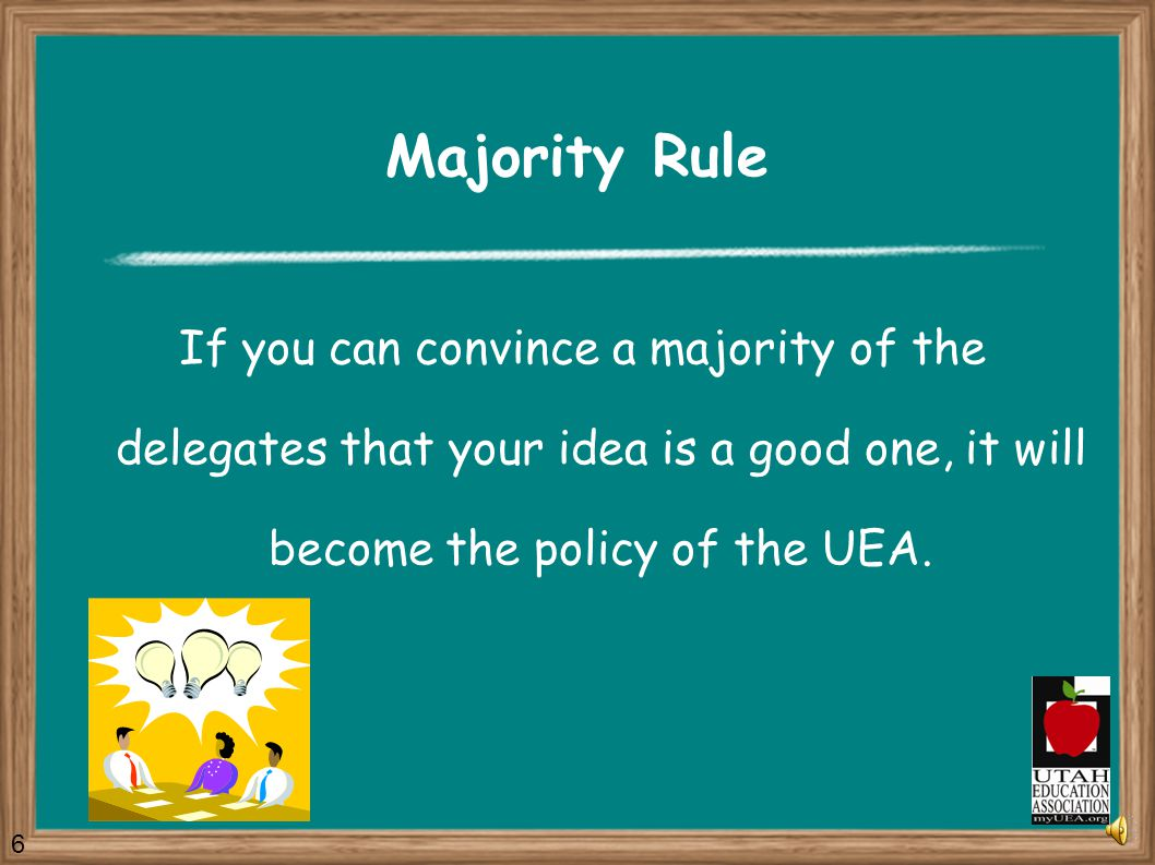 Its an Open Process! Any UEA member can submit items. Any member can be elected as a delegate. Any delegate can speak or make motions. 5