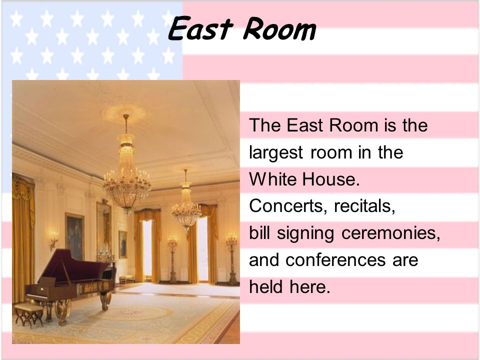 East Room The East Room is the largest room in the White House.