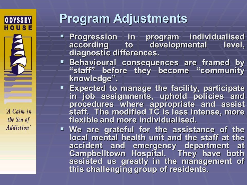 Program Adjustments Progression in program individualised according to developmental level, diagnostic differences.