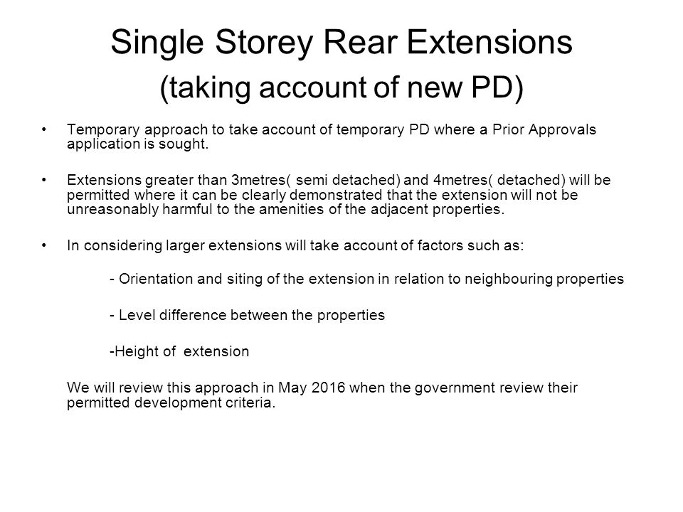 Single Storey Rear Extensions (taking account of new PD) Temporary approach to take account of temporary PD where a Prior Approvals application is sou