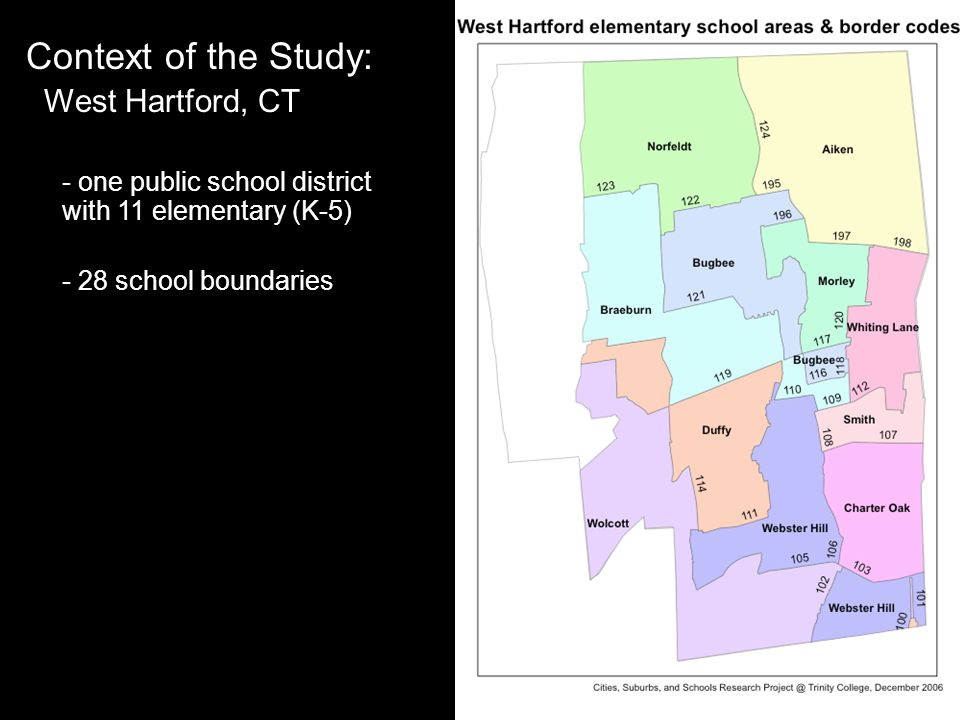 Context of the Study: West Hartford, CT - one public school district with 11 elementary (K-5) - 28 school boundaries