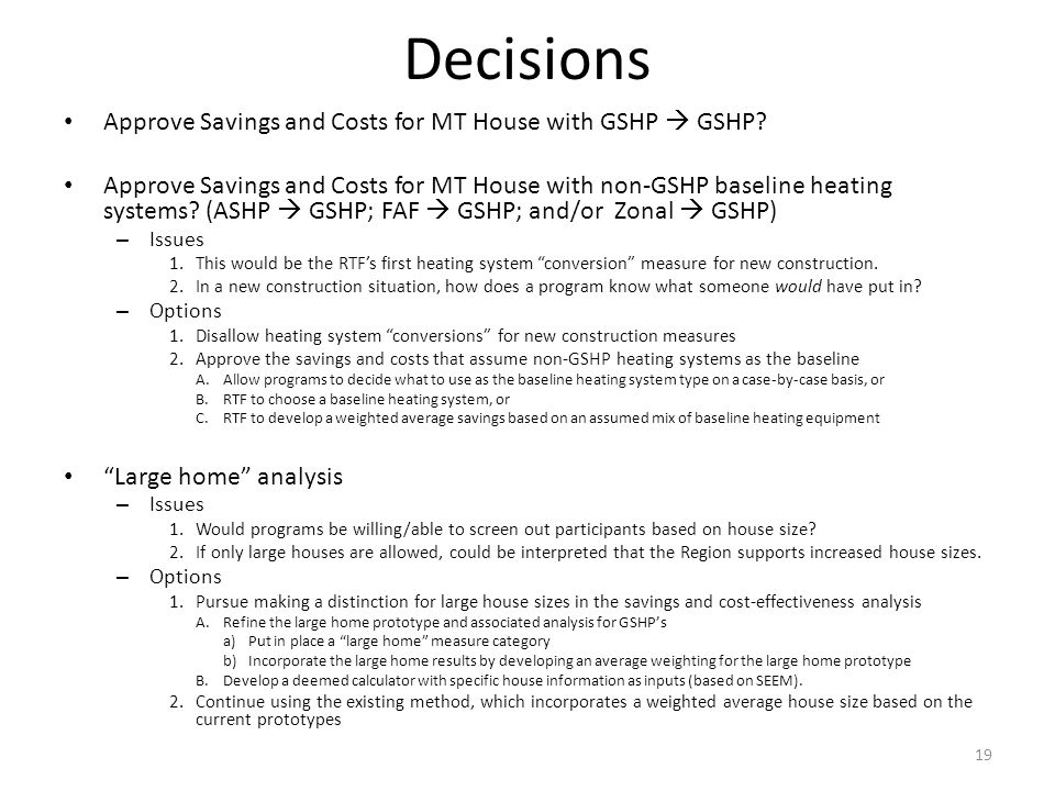 Decisions Approve Savings and Costs for MT House with GSHP GSHP.