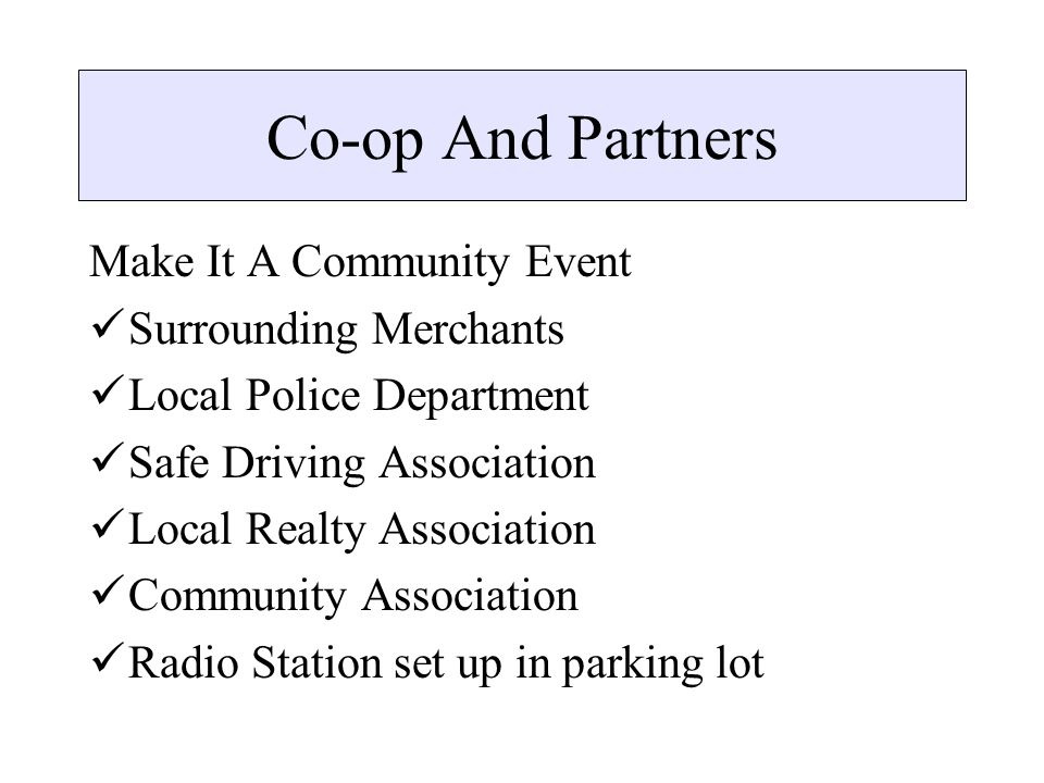 Co-op And Partners Make It A Community Event Surrounding Merchants Local Police Department Safe Driving Association Local Realty Association Community