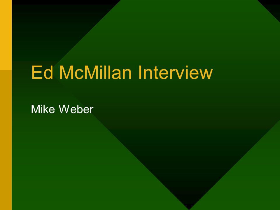 Ed McMillan Interview Mike Weber