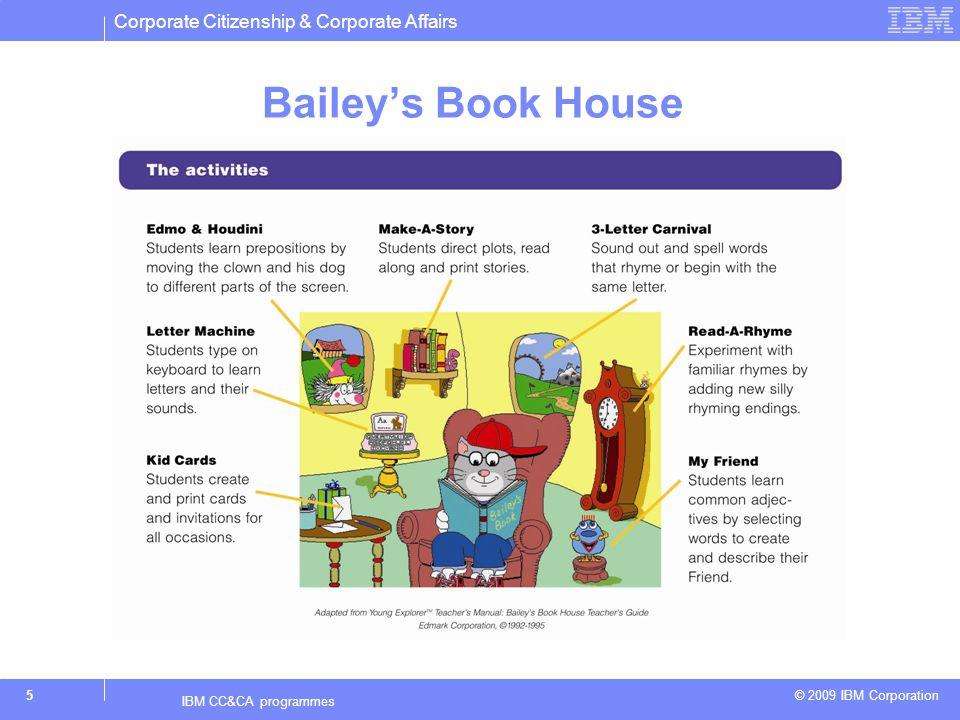 Corporate Citizenship & Corporate Affairs © 2009 IBM Corporation 5 IBM CC&CA programmes Baileys Book House