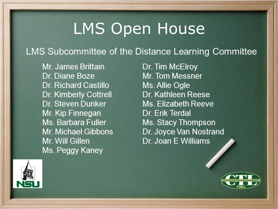 LMS Open House Mr. James Brittain Dr. Diane Boze Dr. Richard Castillo Dr. Kimberly Cottrell Dr. Steven Dunker Mr. Kip Finnegan Ms. Barbara Fuller Mr.
