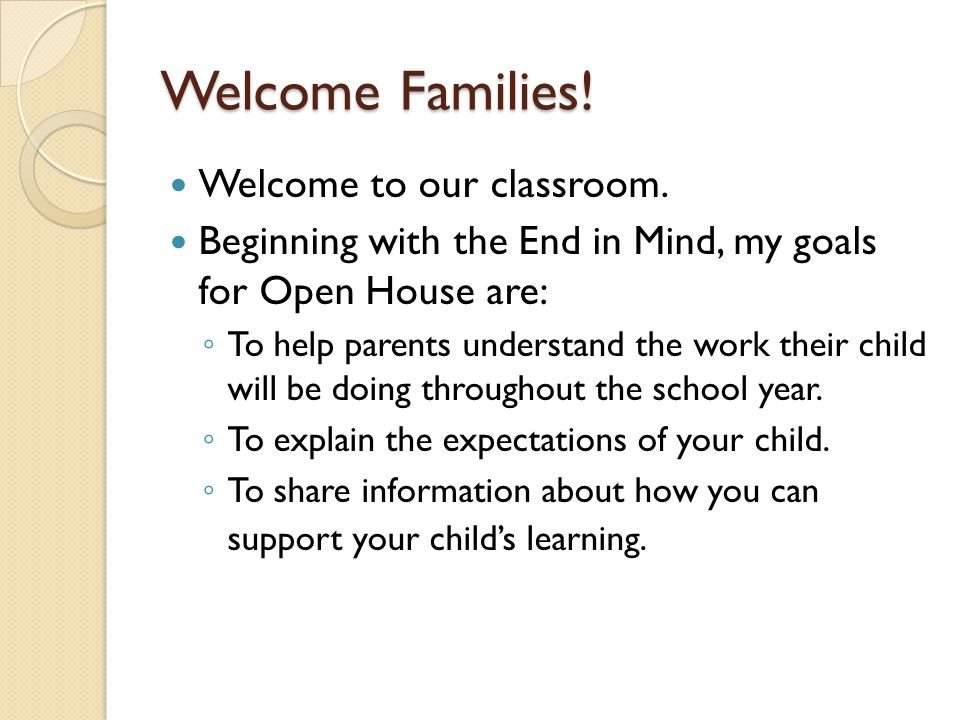 Welcome Families. Welcome to our classroom.