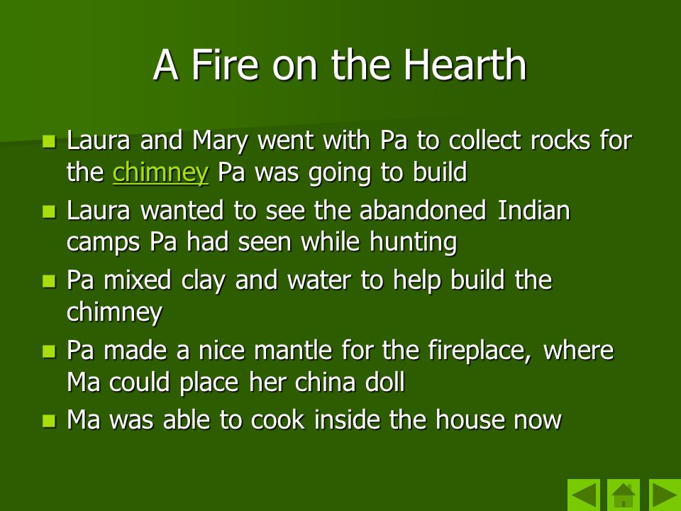 A Fire on the Hearth Laura and Mary went with Pa to collect rocks for the chimney Pa was going to build Laura and Mary went with Pa to collect rocks f