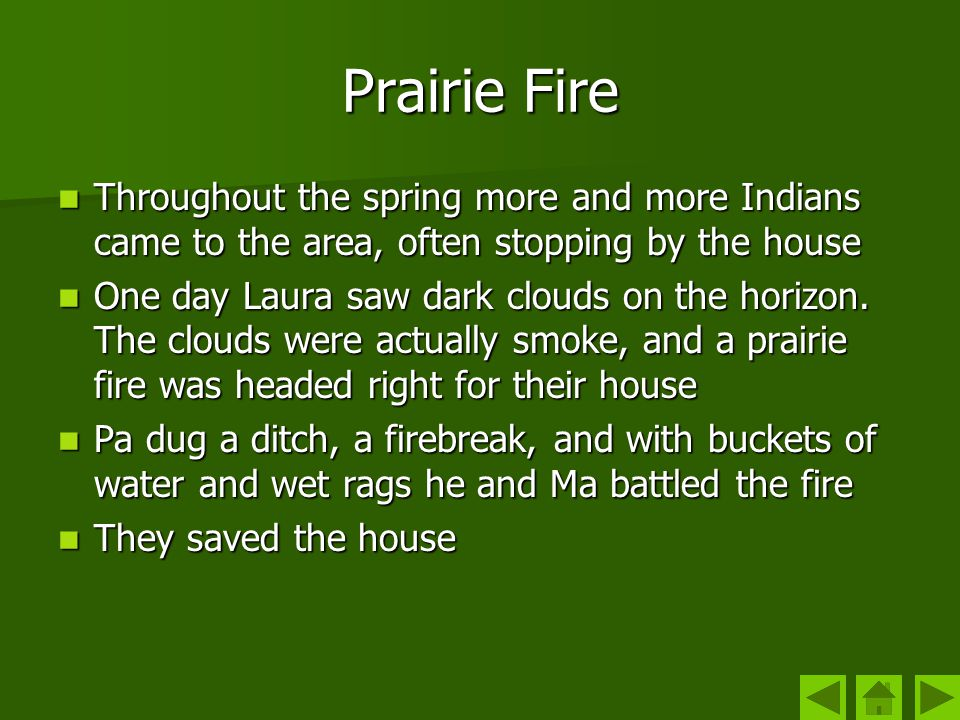 Prairie Fire Throughout the spring more and more Indians came to the area, often stopping by the house Throughout the spring more and more Indians cam