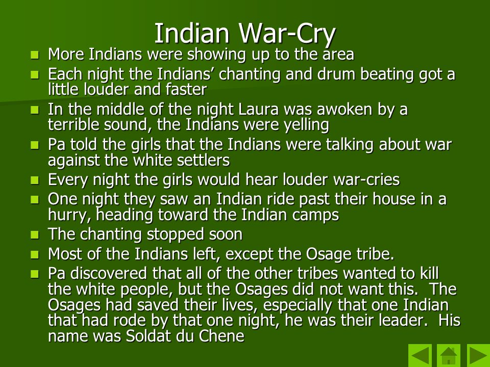 Indian War-Cry More Indians were showing up to the area More Indians were showing up to the area Each night the Indians chanting and drum beating got