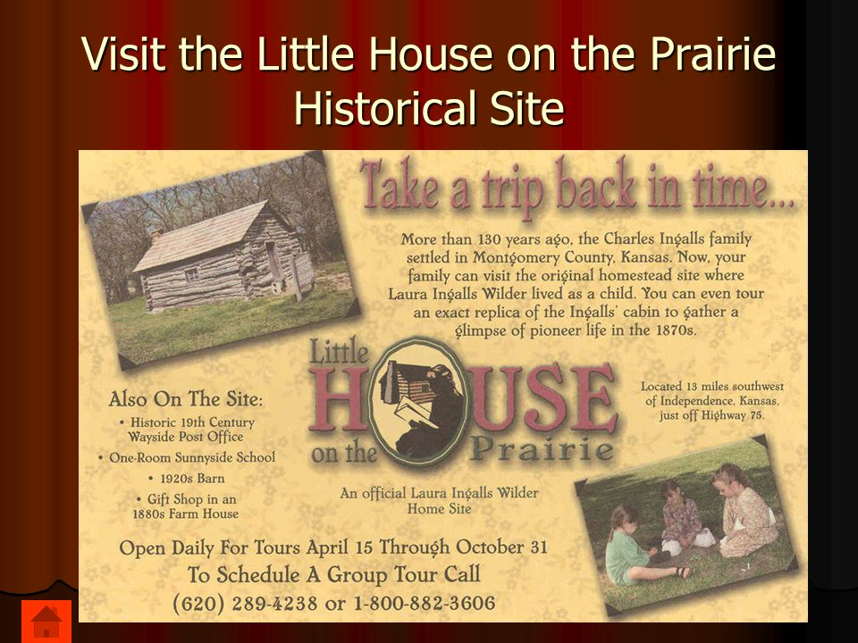 Visit the Little House on the Prairie Historical Site