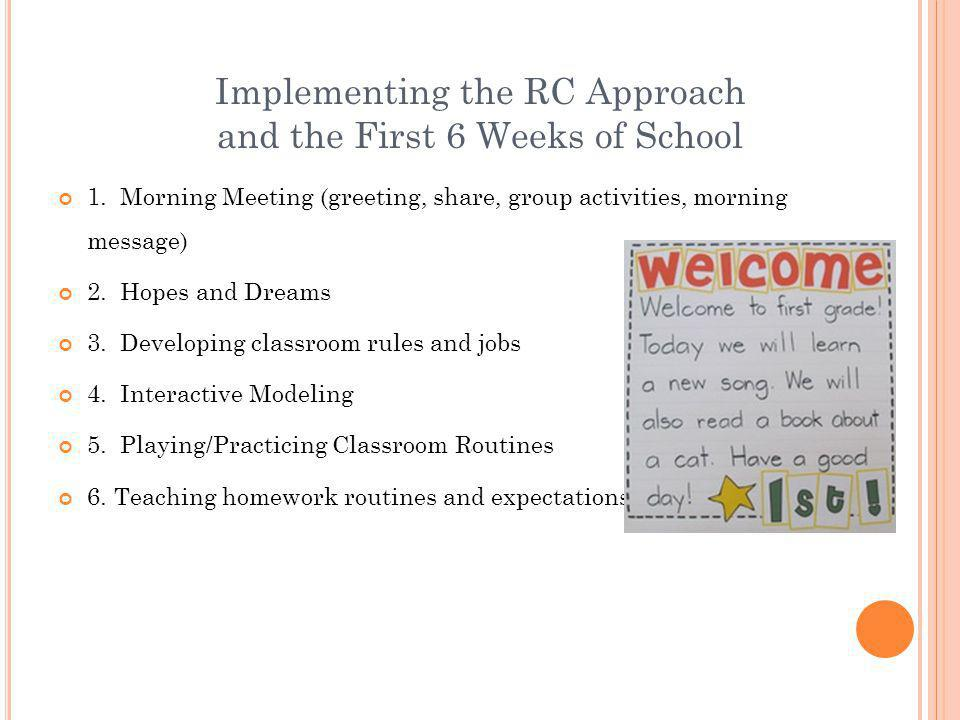 Implementing the RC Approach and the First 6 Weeks of School 1.