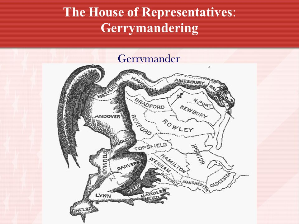The House of Representatives: Gerrymandering Gerrymander