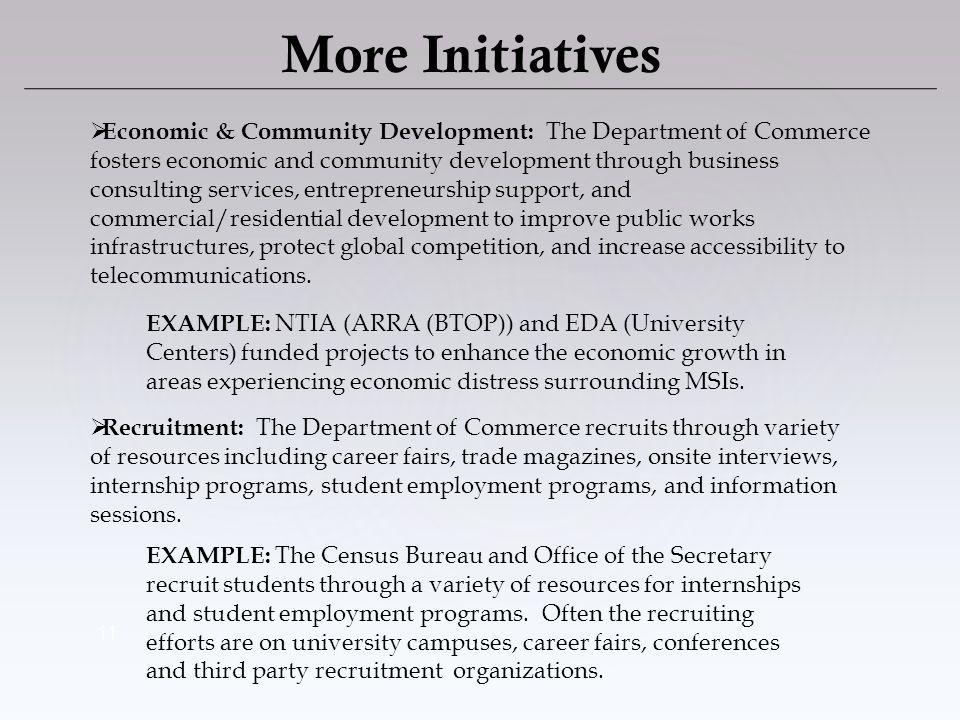 Economic & Community Development: The Department of Commerce fosters economic and community development through business consulting services, entrepre