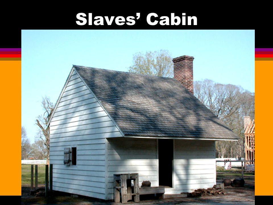 Slaves Cabin