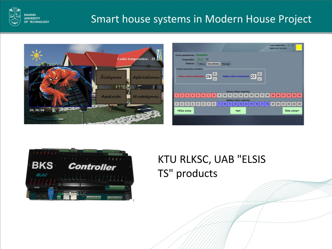 Smart house systems in Modern House Project KTU RLKSC, UAB ELSIS TS products