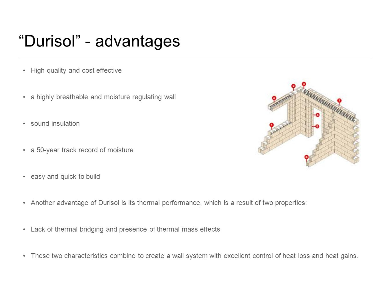 Durisol - advantages High quality and cost effective a highly breathable and moisture regulating wall sound insulation a 50-year track record of moist