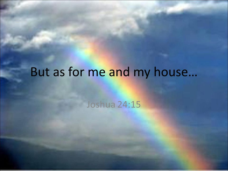 14 Now therefore fear the L ORD, and serve him in sincerity and in truth: and put away the gods which your fathers served on the other side of the flood, and in Egypt; and serve ye the L ORD.
