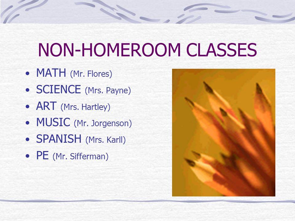 HOMEROOM CLASSES *Language *Literature *Social Studies *Religion