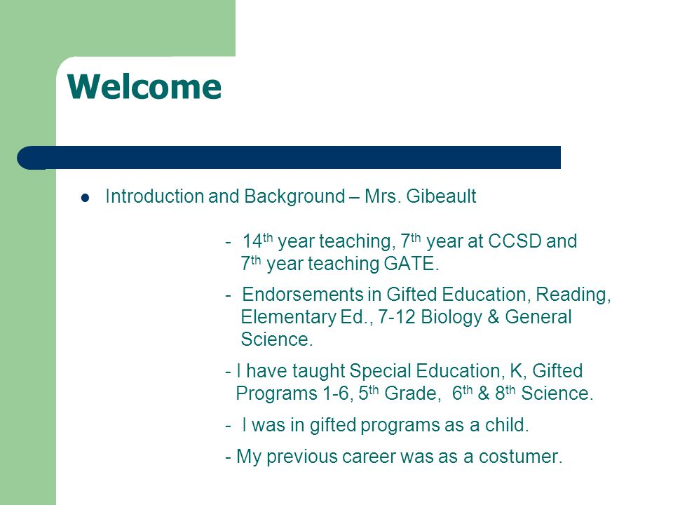 Welcome Introduction and Background – Mrs.