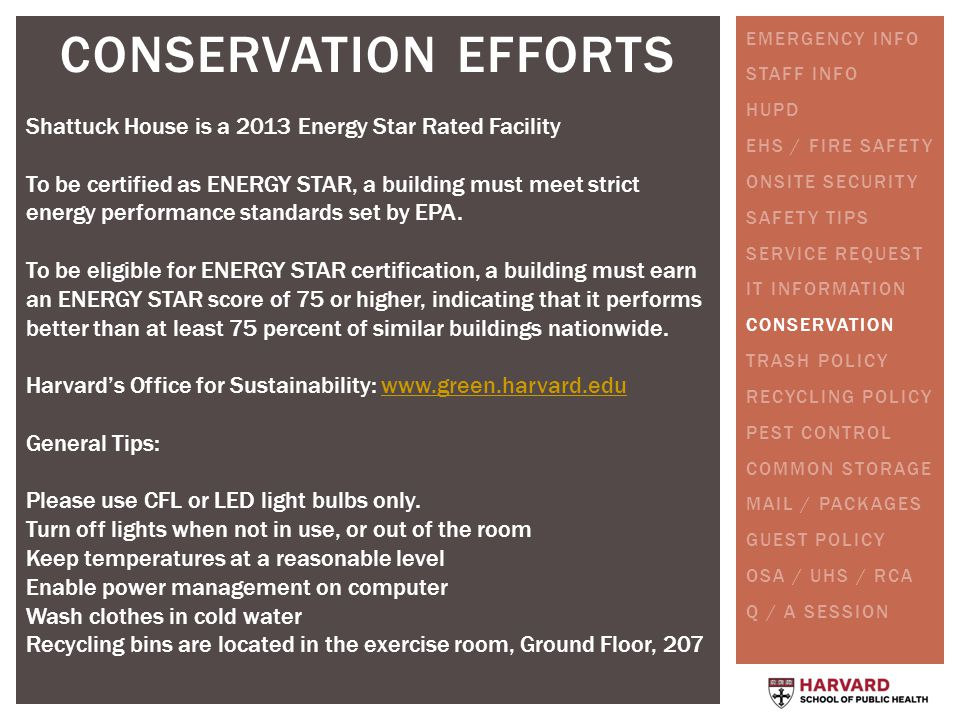 CONSERVATION EFFORTS Shattuck House is a 2013 Energy Star Rated Facility To be certified as ENERGY STAR, a building must meet strict energy performanc