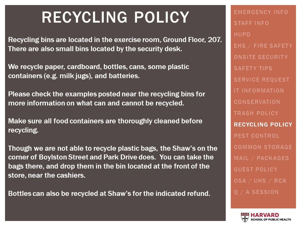 RECYCLING POLICY Recycling bins are located in the exercise room, Ground Floor, 207.