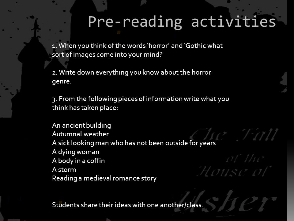 Pre-reading activities 1. When you think of the words horror and Gothic what sort of images come into your mind? 2. Write down everything you know abo