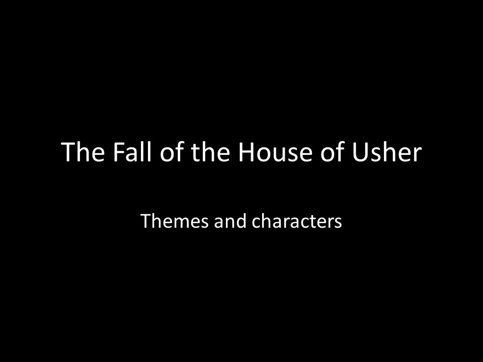 The Fall of the House of Usher Themes and characters