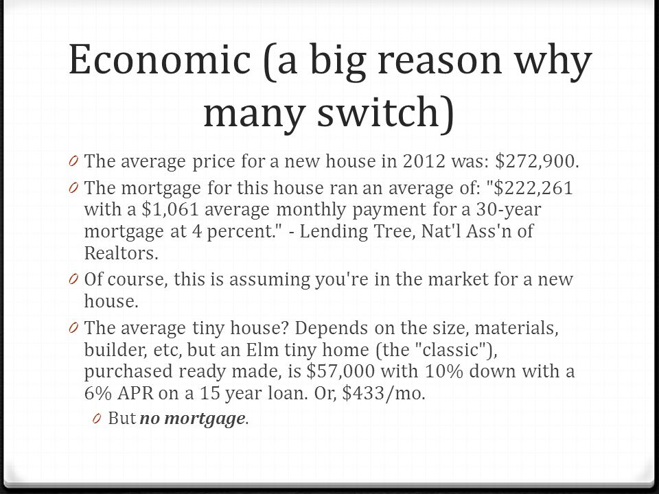 Economic (a big reason why many switch) 0 The average price for a new house in 2012 was: $272,900.