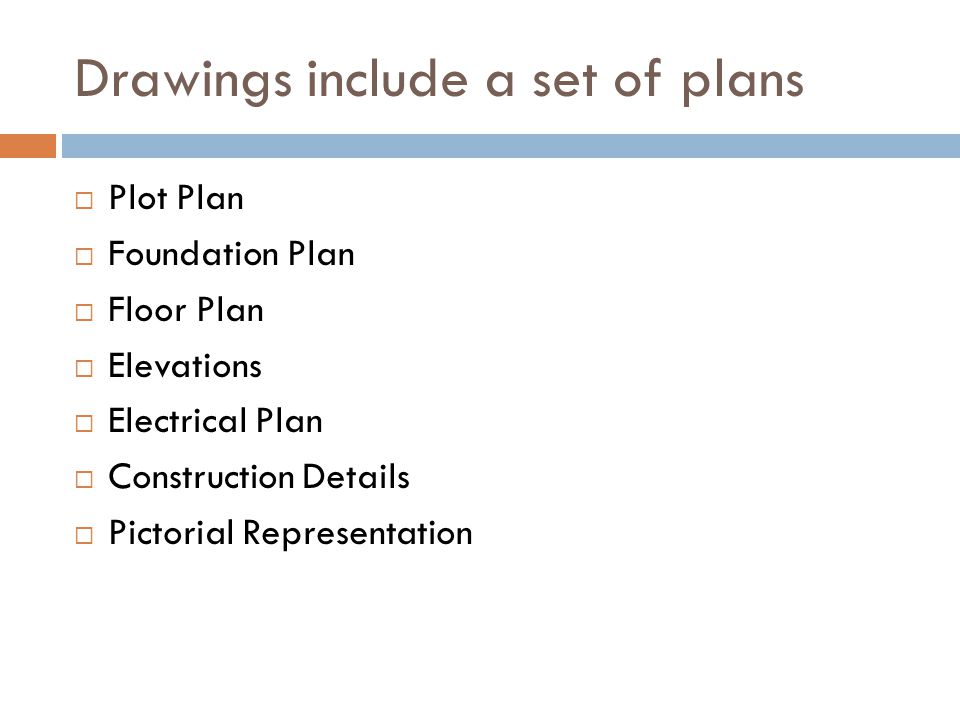 Drawings include a set of plans Plot Plan Foundation Plan Floor Plan Elevations Electrical Plan Construction Details Pictorial Representation